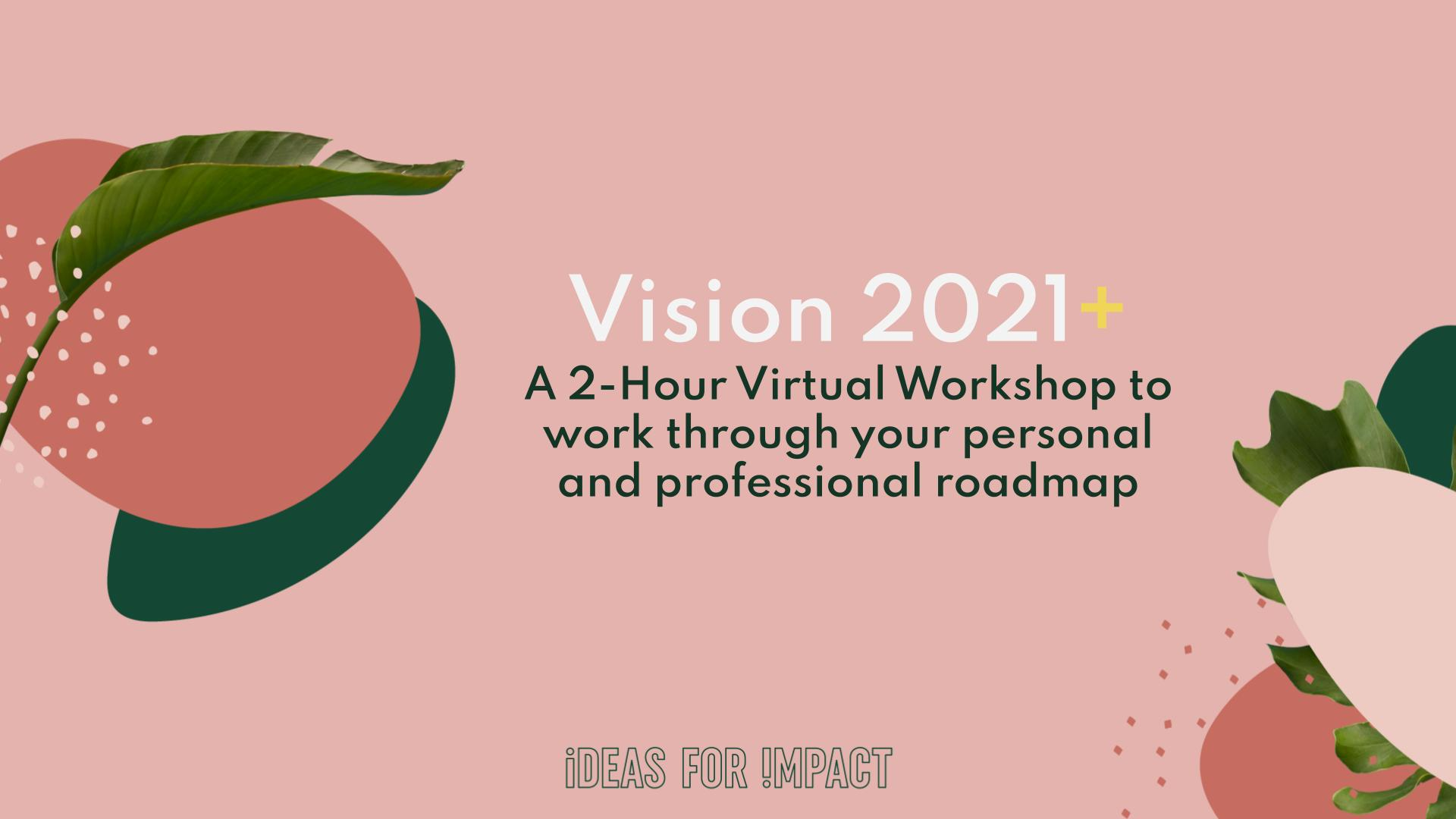 2021: Vision & Goals Workshop (Members Only, Virtual Event)